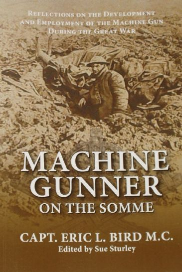 Machine Gunner on the Somme, by Capt. Eric L. Bird